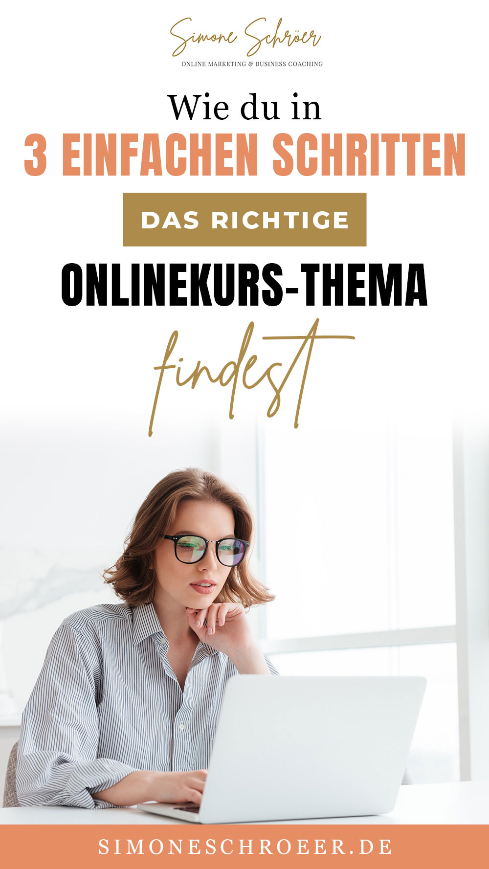 Auf diesem Foto siehst du eine Frau am Laptop. Auf der Grafik steht, wie du in 3 einfachen Schritten das richtige Onlinekurs-thema findest.