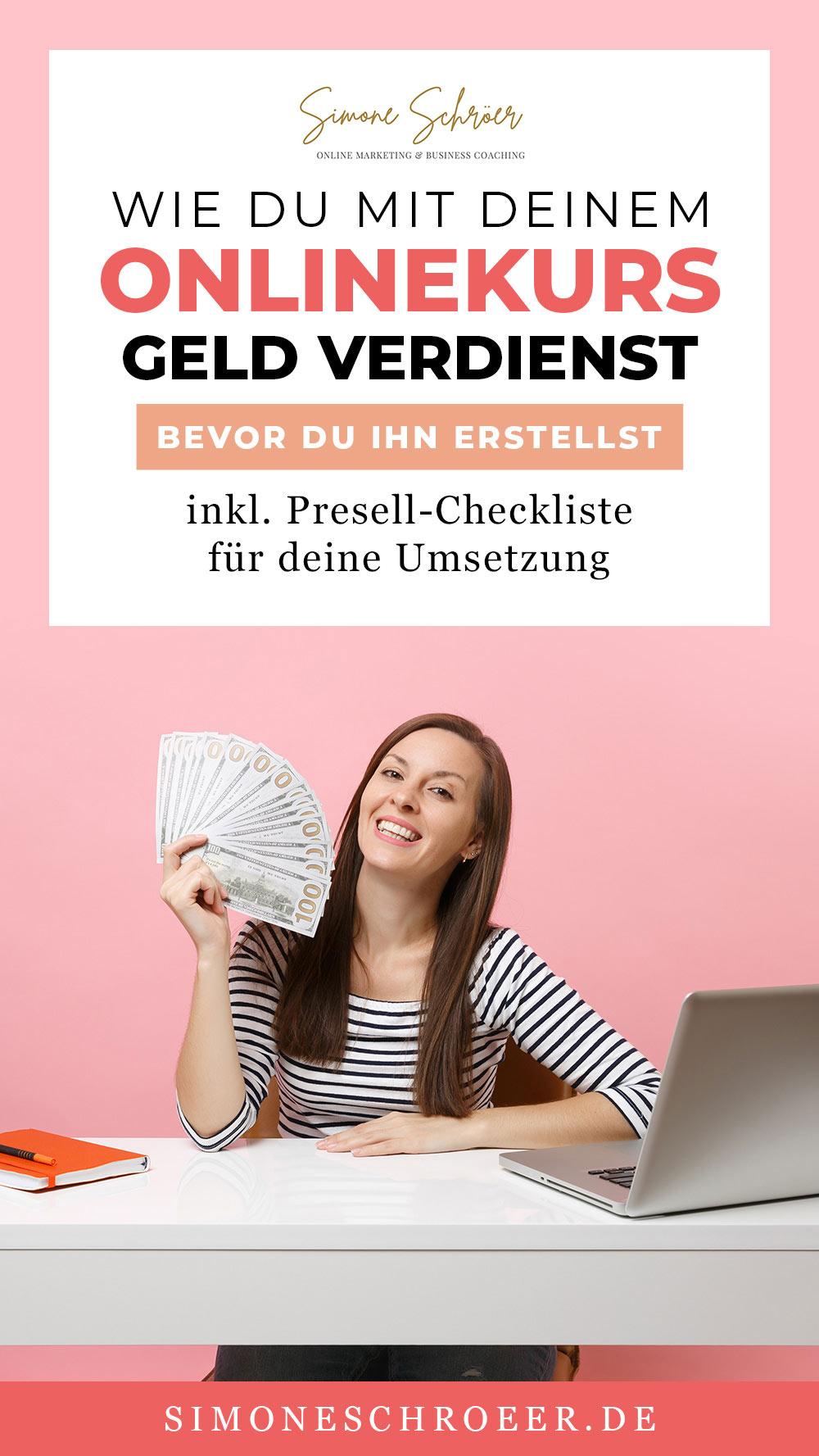 Auf der Grafik ist eine Frau zu sehen, die Geld in der Hand hat und auf der Grafik steht der Text: Wie du mit deinem Onlinekurs Geld verdienst, bevor du ihn erstellst inklusive Presell-Checkliste für deine Umsetzung