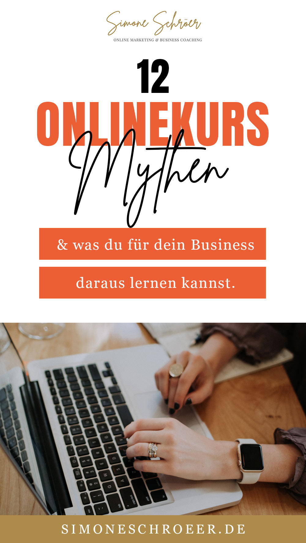 Auf dieser Grafik steht der Text, 12 Onlinekurs-Mythen & was du für dien Business darauf lernen kannst. Darunter sieht man ein Bild von einem Schreibtisch mit einer Hand, die auf dem Laptop liegt.